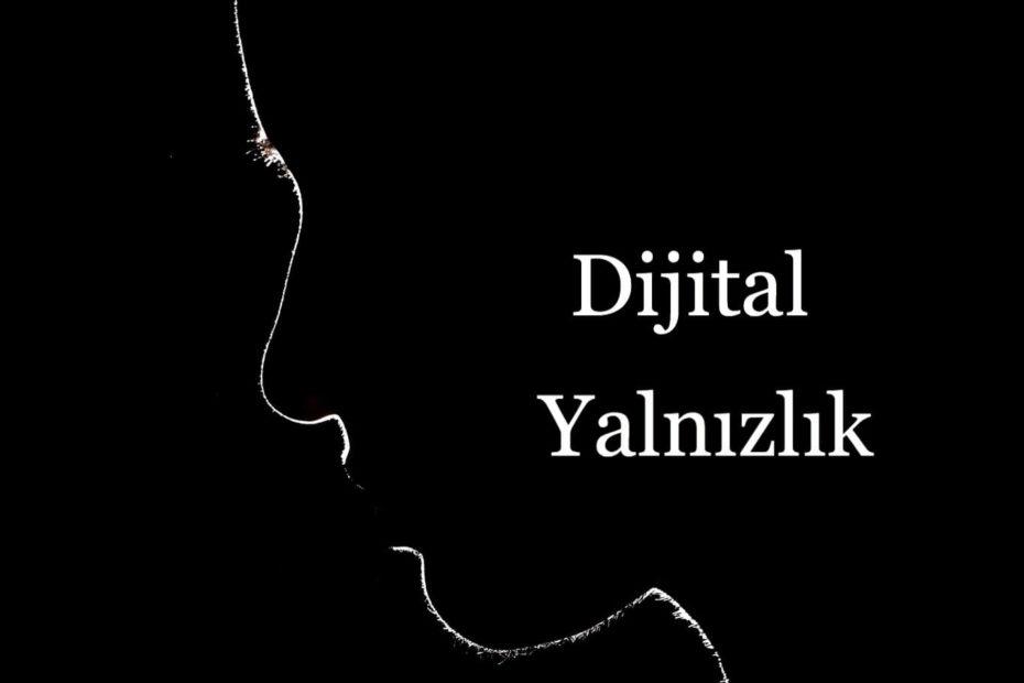 dijital-yalnızlık